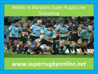 Rebels vs Waratahs Super Rugby Live Streaming