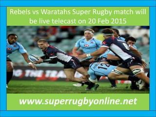 Rebels vs Waratahs Super Rugby match will be live telecast o
