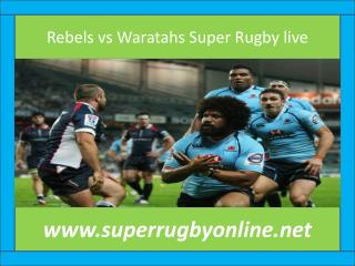 Rebels vs Waratahs Super Rugby live