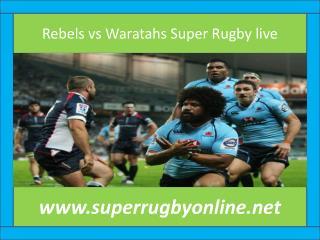 Rebels vs Waratahs Super Rugby live