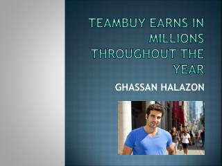 Teambuy earns in millions throughout the year under the supe