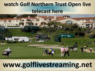 watch Golf Northern Trust Open live telecast here