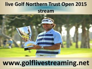 golf Golf Northern Trust Open live broadcast