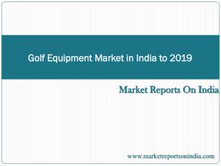 Golf Equipment Market in India to 2019 - Market Size, Trends