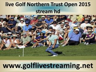 Golf Northern Trust Open 2015 live streaming