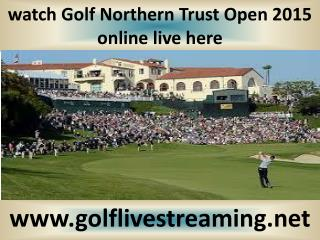 watch Golf Northern Trust Open 2015 live on mac