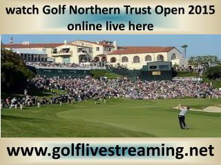 watch Golf Northern Trust Open 2015 live on mac