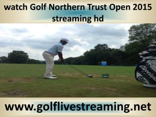 watch Golf Northern Trust Open live telecast