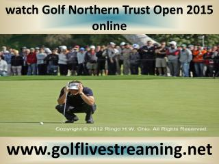2015 Golf Northern Trust Open online live