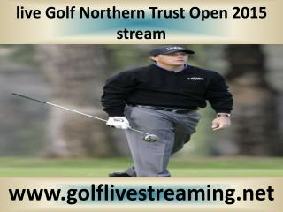 Golf Golf Northern Trust Open live