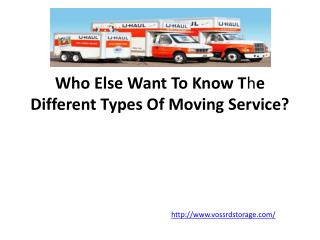 Who Else Want To Know The Different Types Of Moving Service?