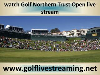 Northern Trust Open Golf 2015 live