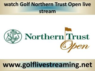 watch Northern Trust Open Golf 2015 online