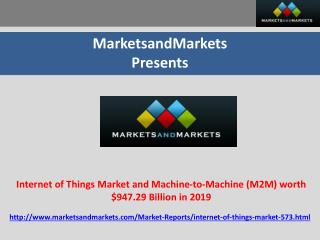 Internet of Things Market and Machine-to-Machine (M2M) wort