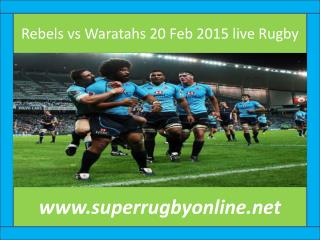 Waratahs vs Rebels, Live Streaming, HD, Super Rugby 2015