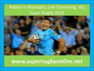 Waratahs vs Rebels 20 Feb 2015 stream