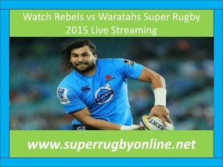 watch Waratahs vs Rebels live Rugby match online feb 15
