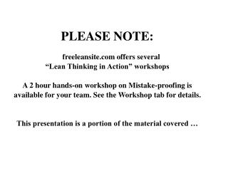 PLEASE NOTE:       freeleansite offers several   Lean Thinking in Action  workshops  A 2 hour hands-on workshop on Mista