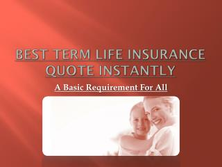 Best Term Life Insurance Quote Instantly