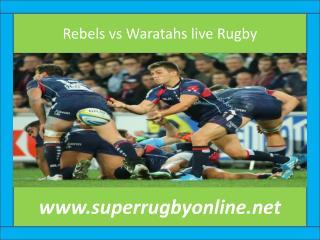 watch Waratahs vs Rebels Rugby match online live in Melbourn