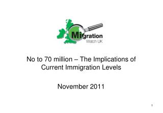 No to 70 million   The Implications of Current Immigration Levels  November 2011