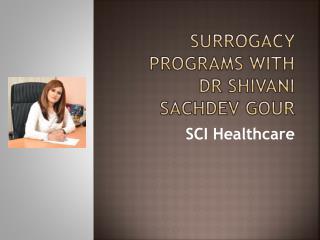Surrogacy programs with Dr Shivani Sachdev Gour