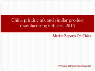 China Printing Ink and Similar Product Manufacturing Industry, 2015