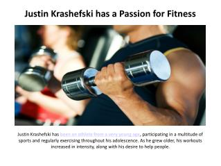 Justin Krashefski has a Passion for Fitness