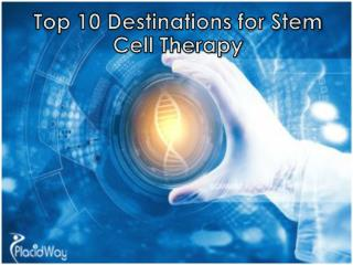 Top 10 Destinations for Stem Cell Therapy