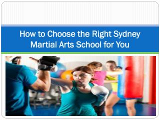 How to Choose the Right Sydney Martial Arts School for You