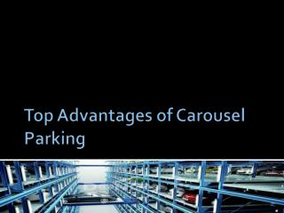 Top Advantages of Carousel Parking