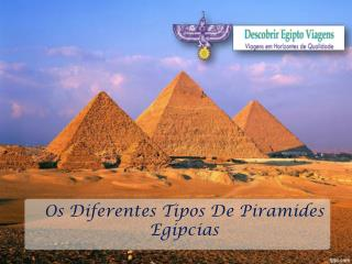 Os diferentes tipos de piramides egipcias
