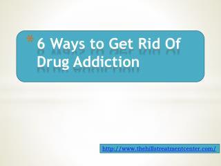 6 Ways to Get Rid Of Drug Addiction