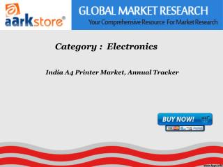 Aarkstore - India A4 Printer Market, Annual Tracker