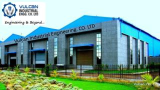 Vulcan Industrial Engineering Company in India