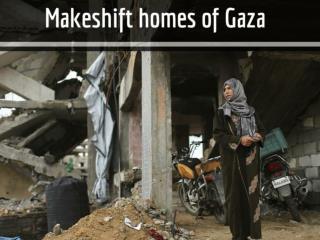 Makeshift homes of Gaza