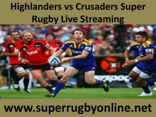 Highlanders vs Crusaders Super Rugby Live Streaming