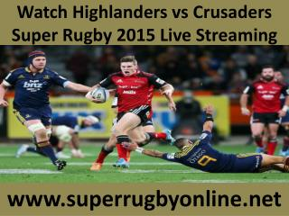 Watch Highlanders vs Crusaders Super Rugby 2015 Live Streami