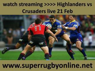 watch streaming >>>> Highlanders vs Crusaders live 21 Feb