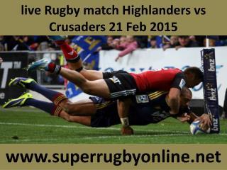 live Rugby match Highlanders vs Crusaders 21 Feb 2015