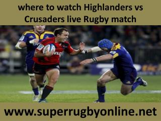where to watch Highlanders vs Crusaders live Rugby match