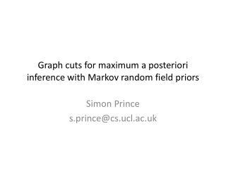 Graph cuts for maximum a posteriori inference with Markov random field priors
