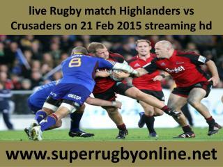 Crusaders vs Highlanders live Rugby 21 Feb 2015