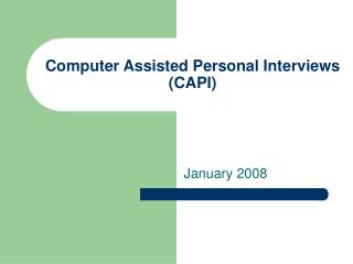 Computer Assisted Personal Interviews CAPI