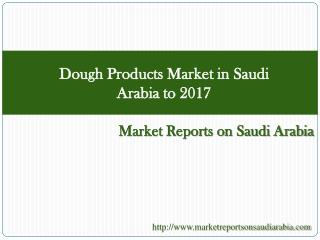 Dough Products Market in Saudi arabia to 2017