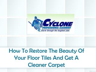How To Restore The Beauty Of Your Floor Tiles And Get A Clea