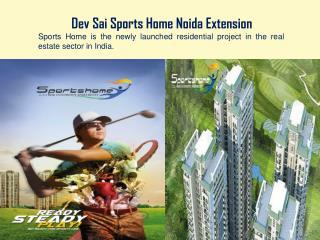 Dev Sai Sports Home @ +91-9560090076