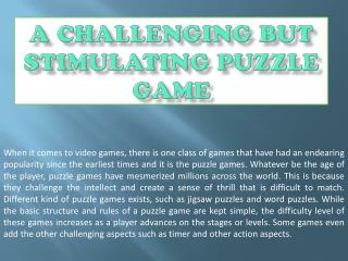 A Challenging but Stimulating Puzzle Game