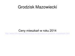 Grodzisk Mazowiecki - ceny mieszkań 2014