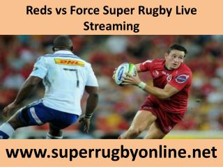 Reds vs Force Super Rugby Live Streaming